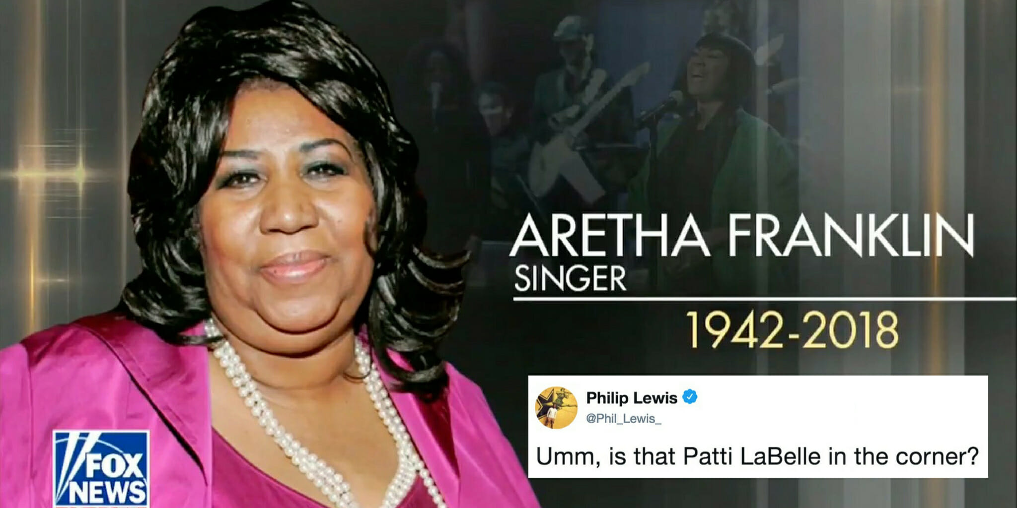 Fox News mistakes Patti LaBelle for Aretha Franklin.