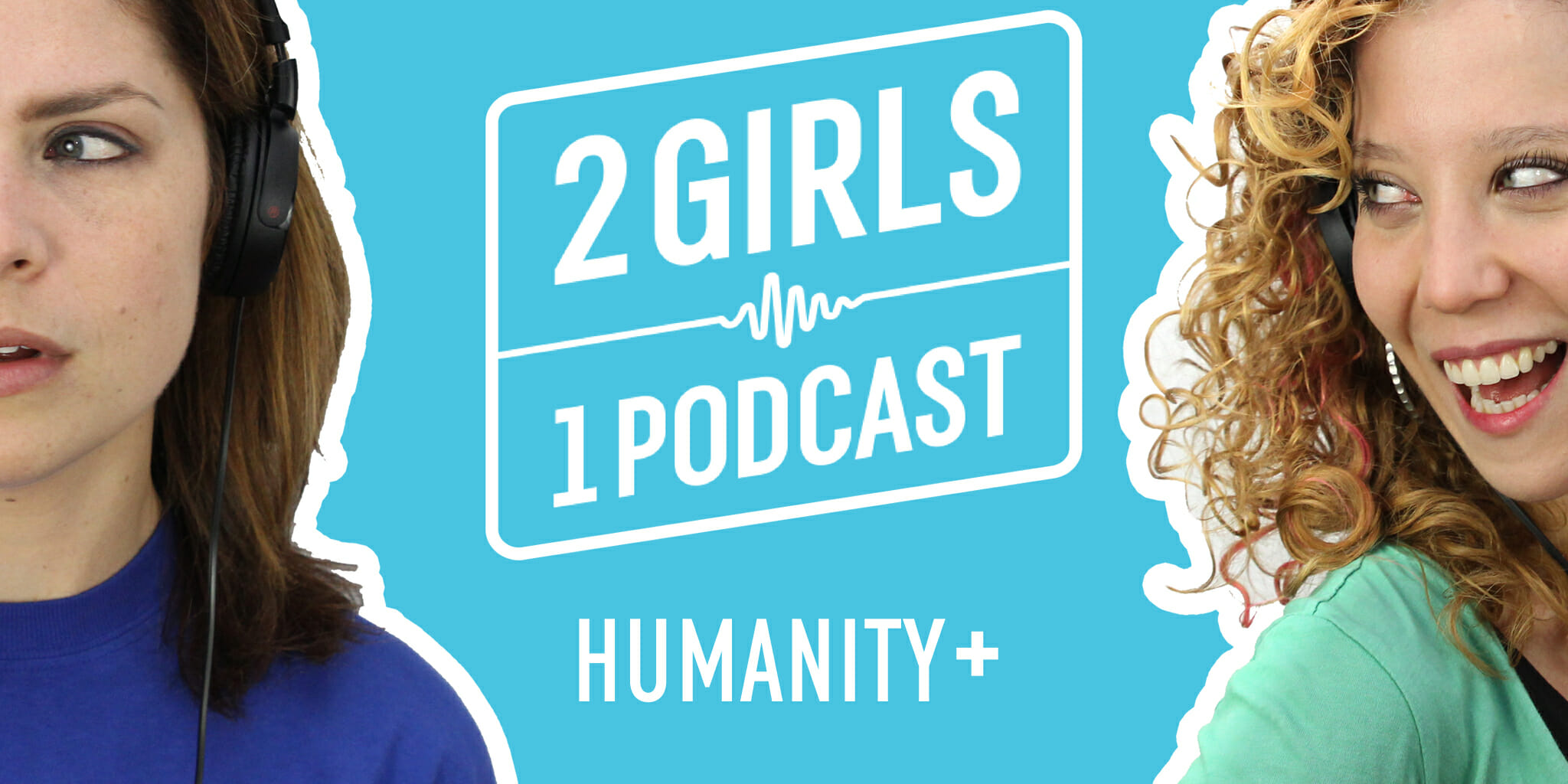 2 Girls 1 Podcast TRANSHUMANISM