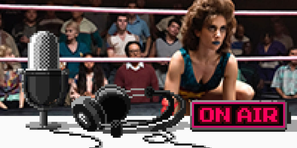 "Upstream podcast discusses ""GLOW"""
