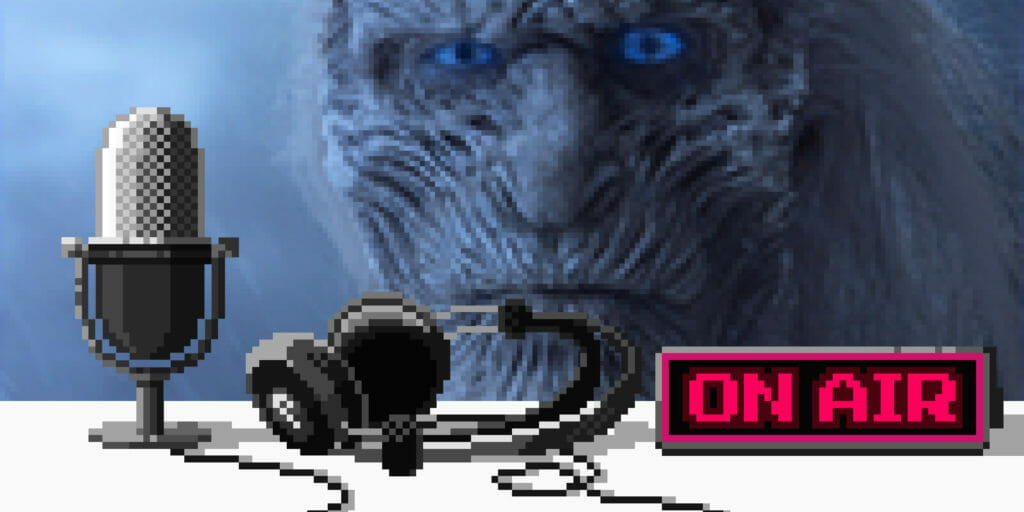 """Upstream podcast discusses """"Game of Thrones"""" White Walkers"""